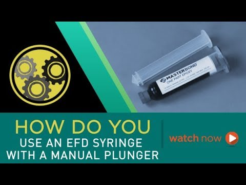 How Do You Use an EFD Syringe with a Manual Plunger for a One Part Epoxy?